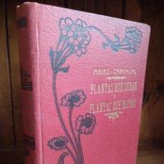 Livros antigos: PLANTAS QUE CURAN Y PLANTAS QUE MATAN. PÍO ARIAS CARVAJAL. MAUCCI. S/F. Lote 223139345
