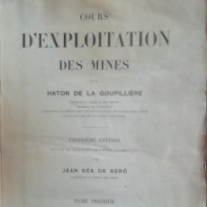 Libros antiguos: COURS D'EXPLOITATION DES MINES. HATON DE LA GOUPILLIERE. TOME PREMIER. ED. DUNOD. 1905. Lote 224318085