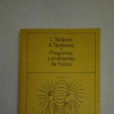 Libros antiguos: PREGUNTAS Y PROBLEMAS DE FISICA ,L.TARÁSOV. Lote 225051805