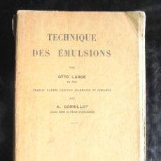 Libros antiguos: TECHNIQUE DES ÉMULSIONS OTTO LANGE 1934 DUNOD, PARIS, TRADUÏT DE L'ÉDITION ALLEMANDE A. CORNILLOT. Lote 225123011