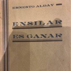 Libros antiguos: ENSILLAR ES GANAR, ERNESTO ALDAY 1932, A LOS GANADEROS CÁNTABROS.. Lote 225863470
