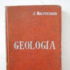 Libros antiguos: GEOLOGIA. J. MACPHERSON. MANUALES SOLER XIV. TAPA DURA. 187 PAGINAS. 160 GRAMOS. Lote 225959260
