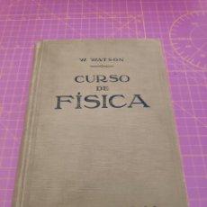 Libros antiguos: CURSO DE FÍSICA - W. WATSON - EDITORIAL LABOR - 1925. Lote 226227675