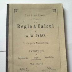 Libros antiguos: INSTRUCTION SUR L'EMPLOI DE LA RÈGLE À CALCUL DE A. W. FABER. Lote 226409403
