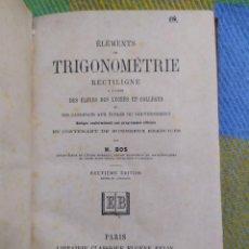 Libros antiguos: 1890. ELEMENTS DE TRIGONOMETRIE RECTILIGNE.. Lote 226844890