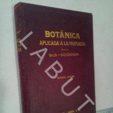 Livres anciens: BOTANICA APLICADA A LA FARMACIA GILG SCHURGOFF EDITORIAL LABOR 1934 CM0. Lote 227093325
