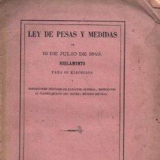 Libros antiguos: LEY DE PESAS Y MEDIDAS DE 1849 (IMPRENTA COLEGIO SORDOMUDOS Y CIEGOS, 1868). Lote 227736270