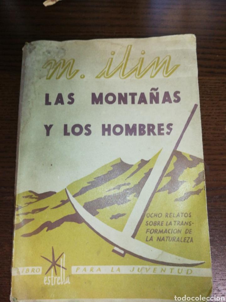 AÑO 1937,LAS MONTAÑAS Y LOS HOMBRES. (Libros Antiguos, Raros y Curiosos - Ciencias, Manuales y Oficios - Paleontología y Geología)