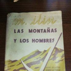 Libros antiguos: AÑO 1937,LAS MONTAÑAS Y LOS HOMBRES.. Lote 227804655