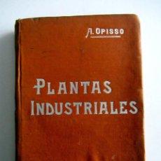 Libros antiguos: PLANTAS INDUSTRIALES. ALFREDO OPISSO Y VIÑAS. MANUALES SOLER LXXIII. MANUEL SOLER, BARCELONA. Lote 228142560
