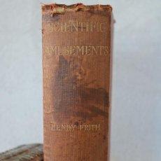 Libros antiguos: ENTRETENIMIENTOS CIENTÍFICOS - SCIENTIFIC AMUSEMENTS - HENRY FRITH - EN INGLES. Lote 229690750