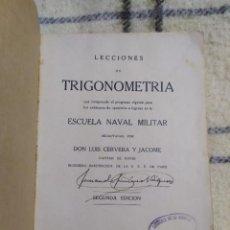 Libros antiguos: 1930. LECCIONES DE TRIGONOMETRÍA DE LA ESCUELA NAVAL MILITAR. LUIS CERVERA Y JACOME. Lote 232897970