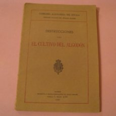 Libros antiguos: COMISARIA ALGODONERA DEL ESTADO. INSTRUCCIONES PARA EL CULTIVO DEL ALGODÓN. 1925.. Lote 233416590