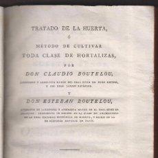 Libros antiguos: CLAUDIO BOUTELOU: TRATADO DE LA HUERTA O MÉTODO DE CULTIVAR HORTALIZAS, 1801. Lote 233611175