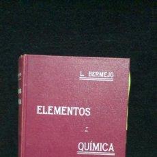 Libros antiguos: ELEMENTOS DE QUÍMICA - LUIS BERMEJO - 1909. Lote 233906070