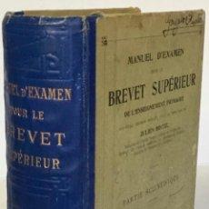 Libros antiguos: MANUEL D'EXAMEN POUR LE BREVET SUPÉRIEUR DE L'ENSEIGNEMENT PRIMAIRE. II PARTIE SCIENTIFIQUE.. Lote 234443035