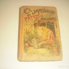 Libros antiguos: EL JARDINERO DE PATIOS Y BALCONES. BIBLIOTECA POPULAR XXII. SATURNINO CALLEJA.. Lote 234492940