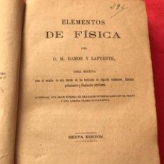 Libros antiguos: ELEMENTOS DE FÍSICA POR D.M.RAMOS Y LAFUENTE, SEXTA EDICIÓN, MADRID 1880. Lote 234928450