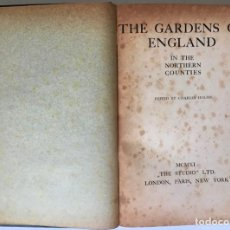 Libros antiguos: THE GARDENS OF ENGLAND IN THE NORTHERN COUNTIES.. Lote 235034235