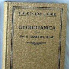 Livros antigos: GEOBOTÁNICA - E. HUGUET DEL VILLAR - ED. LABOR 1929 - VER DESCRIPCIÓN E INDICE. Lote 235176035