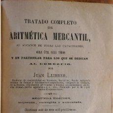 Libros antiguos: JUAN LLIBRER: TRATADO COMPLETO DE ARITMÉTICA MERCANTIL. VALENCIA, 1876. Lote 235187935