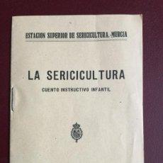Libros antiguos: LA SERICICULTURA - CUENTO INSTRUCTIVO INFANTIL 1926 ESTACION SUPERIOR DE MURCIA ILUSTRADO 15P. 15X20. Lote 235240700