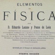 Libros antiguos: ELEMENTOS DE FÍSICA POR EDUARDO LOZANO, 1896. Lote 235277400
