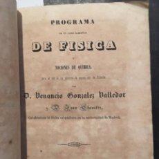 Libros antiguos: PROGRAMA DE UN CURSO ELEMENTAL DE FISICA Y NOCIONES DE QUIMICA, VENANCIO GONZALEZ VALLEDOR, 1848. Lote 235321370