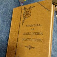 Libros antiguos: AGRICULTURA - NUEVO MANUAL DE JARDINERÍA Y HORTICULTURA O SEA TRATADO COMPLETO DEL CULTIVO 1921. Lote 235563970