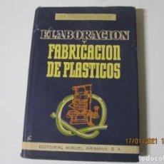 Libros antiguos: ELABORACION Y FABRICACION DE PLASTICOS F.J. CAMM H.W. GILBERT ROLFE D.C. NICHOLAS QUIMICA. Lote 235577590