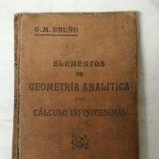 Libros antiguos: ELEMENTOS DE GEOMETRIA ANALÍTICA G. M. BRUÑO. Lote 235669350