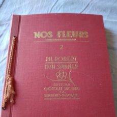Libros antiguos: NUESTRAS FLORES 2- PH. ROBERT DR H. SPINNER 1937 CHOCOLAT SUCHARD SUISSE,CON ILUSTRACIONES,FRANCES. Lote 236295065