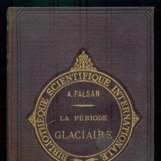 Libros antiguos: NUMULITE L0681 LA PÉRIODE GLACIAIRE EN FRANCE ET EN SUISSE FALSAN 1889 PERÍODO GLACIAR FRANCIA SUIZA. Lote 236857390