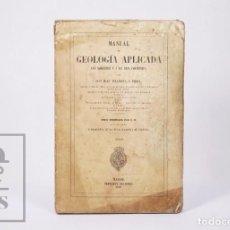 Livres anciens: ANTIGUO LIBRO MANUAL DE GEOLOGÍA APLICADA. ATLAS. D. JUAN VILANOVA Y PIERA - IMPRENTA NACIONAL, 1861. Lote 237459690