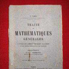 Libros antiguos: 1911. TRATADO DE MATEMÁTICAS GENERALES AL ESTILO DE LOS FÍSICOS, QUÍMICOS E INGENIEROS. FABRY.. Lote 237724680
