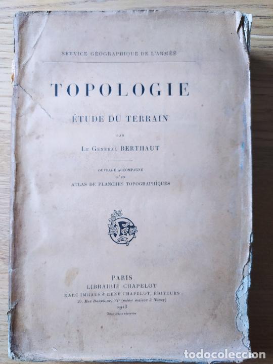 Libros antiguos: Geologie. Topologie, Etude du terrain par Le General Berthaut, ed. Chapelot, 1913. Rare - Foto 2 - 238797040