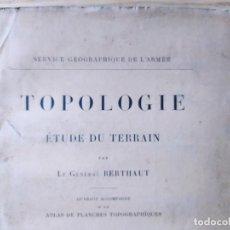 Libros antiguos: GEOLOGIE. TOPOLOGIE, ETUDE DU TERRAIN PAR LE GENERAL BERTHAUT, ED. CHAPELOT, 1913. RARE. Lote 238797040