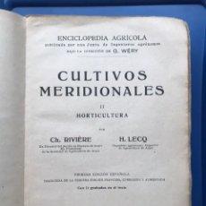 Libros antiguos: LIBRO. ENCICLOPEDIA AGRÍCOLA. CULTIVOS MERIDIONALES. HORTICULTURA. 1932. Lote 239474295