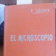 Livros antigos: EL MICROSCOPIO. E. CABALLERO BARCELONA SUCESORES DE MANUEL SOLER IN 8º, TELA EDITORIAL ESTAMPADA, 1. Lote 239771430