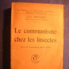Libros antiguos: E.L. BOUVIER: - LE COMMUNISME CHEZ LES INSECTS - (PARIS, 1930). Lote 240647385
