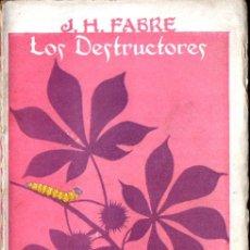 Libros antiguos: FABRE : LOS DESTRUCTORES (1920). Lote 241113090