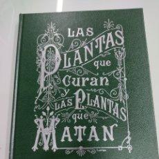 Livros antigos: LAS PLANTAS QUE CURAN Y LAS PLANTAS QUE MATAN FACSIMIL ED. MONTANER Y SIMON 1887 DR. RENGADE NUEVO. Lote 241928305