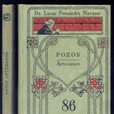 Libros antiguos: FERNÁNDEZ NAVARRO, LUCAS. POZOS ARTESIANOS. S.A. (1909).. Lote 243446630