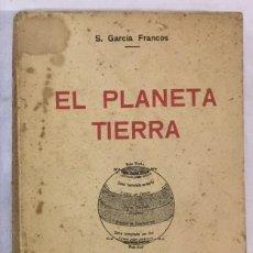 """Libros antiguos: LIBRO """"EL PLANETA TIERRA"""" – S. GARCIA FRANCOS.. Lote 243526865"""