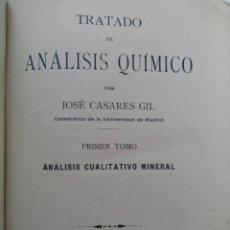 Libros antiguos: TRATADO DE ANÁLISIS QUÍMICO - CASARES GIL - TOMO 1º - IMPRENTA DE EDUARDO ARIAS, MADRID 1916. Lote 243646560