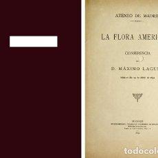 Libros antiguos: LAGUNA, MÁXIMO. LA FLORA AMERICANA. CONFERENCIA EN EL ATENEO DE MADRID. 1892.. Lote 243653210