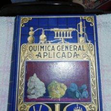 Libros antiguos: QUÍMICA GENERAL APLICADA, RAMÓN SOPENA 1935. Lote 243779585