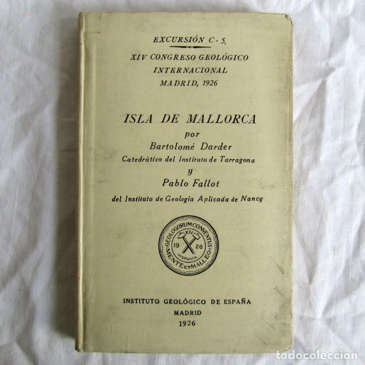 ISLA DE MALLORCA, EXCURSIONES DEL XIV CONGRESO GEOLÓGICO INTERNACIONAL 1926, ENCUADERNACIÓN CALLEJA (Libros Antiguos, Raros y Curiosos - Ciencias, Manuales y Oficios - Paleontología y Geología)