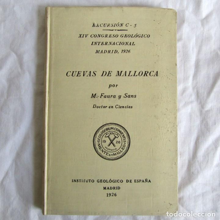 CUEVAS DE MALLORCA EXCURSIONES DEL XIV CONGRESO GEOLÓGICO INTERNACIONAL 1926, ENCUADERNACIÓN CALLEJA (Libros Antiguos, Raros y Curiosos - Ciencias, Manuales y Oficios - Paleontología y Geología)