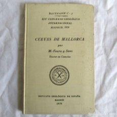 Livres anciens: CUEVAS DE MALLORCA EXCURSIONES DEL XIV CONGRESO GEOLÓGICO INTERNACIONAL 1926, ENCUADERNACIÓN CALLEJA. Lote 243849370